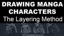 How to Draw Manga Characters - The Layering Method